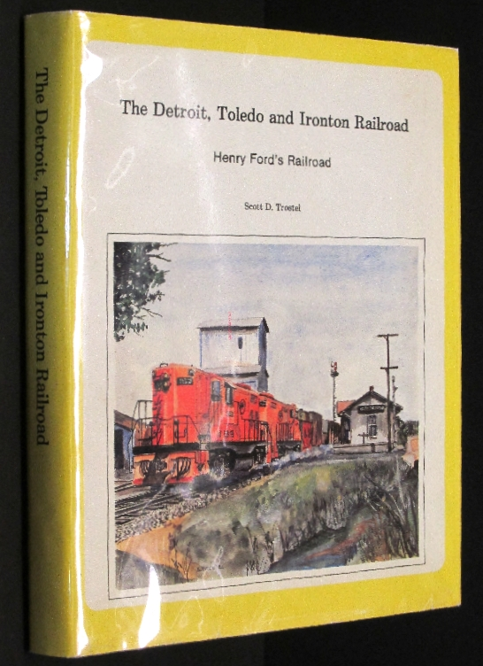 Image for The Detroit, Toledo and Ironton Railroad: Henry Fords Railroad [Hardcover] by...