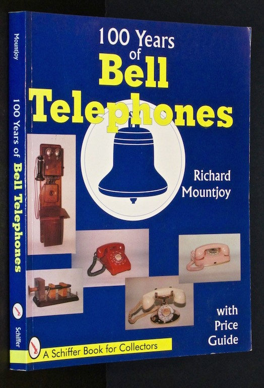 Image for One Hundred Years of Bell Telephone (Schiffer Book for Collectors)