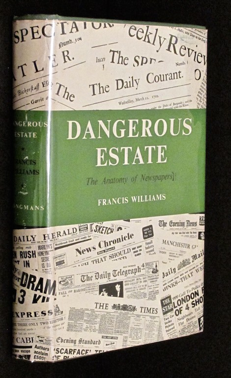 Image for Dangerous estate : the anatomy of newspapers