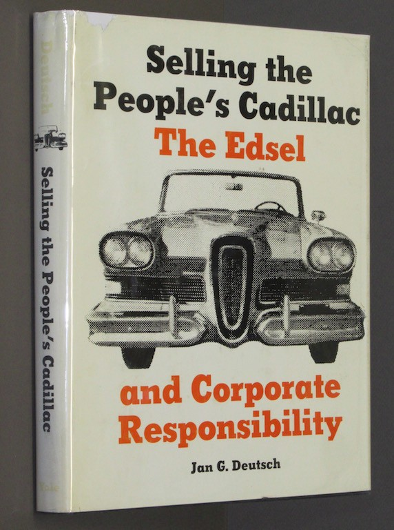 Image for Selling the People's Cadillac: The Edsel and Corporate Responsibility by Deut...