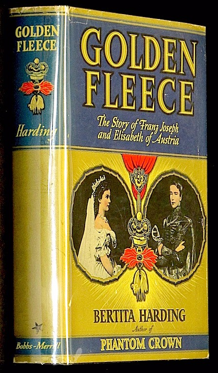 Image for Golden Fleece the Story of Franz Joseph and Elizabeth of Austria
