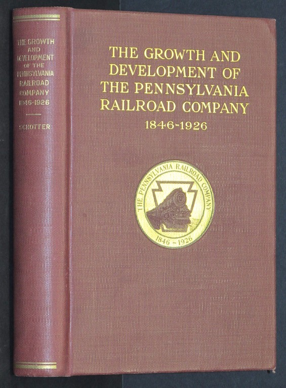 Image for THE GROWTH AND DEVELOPMENT OF THE PENNSYLVANIA RAILROAD COMPANY A Review of the Charter and Annual Reports of the Pennsylvania Railroad Company 1846 to 1926, Inclusive