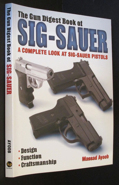 Image for The Gun Digest Book of SIG-Sauer: A Complete Look at SIG-Sauer Pistols
