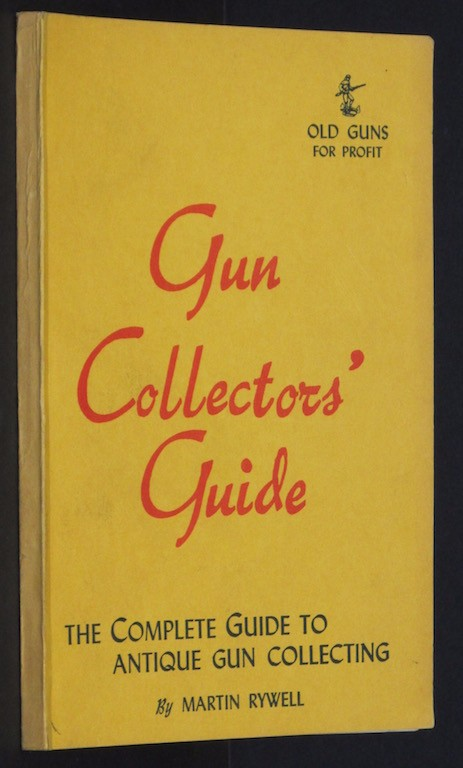 Image for Gun Collectors' Guide: The Complete Guide to Antique Gun Collecting