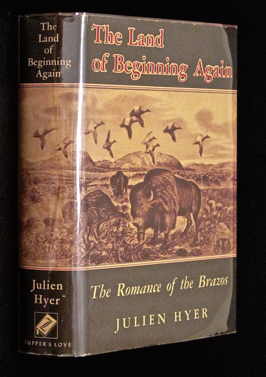 Image for The land of Beginning Again. The Romance of the Brazos