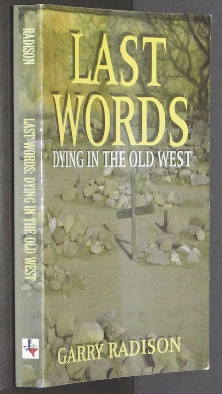 Image for Last Words: Dying in the Old West