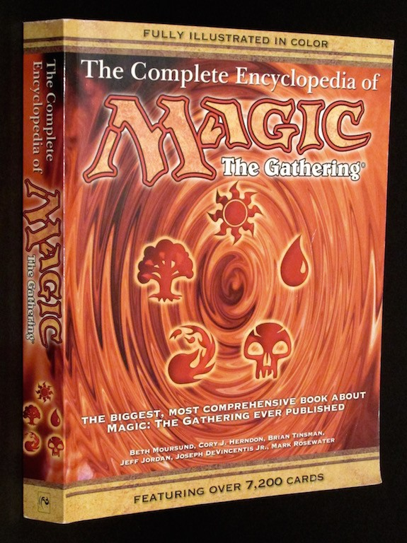 Image for The Complete Encyclopedia of Magic: The Gathering: The Biggest, Most Comprehensive Book About Magic: The Gathering Ever Published