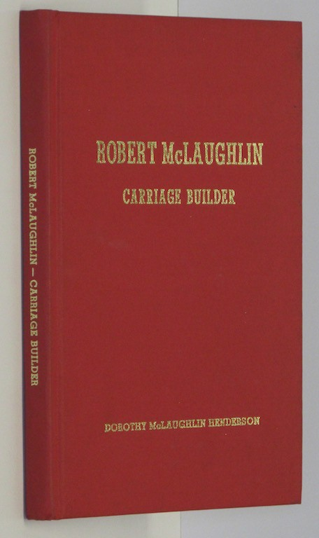 Image for Robert McLaughlin, carriage builder by Henderson, Dorothy McLaughlin