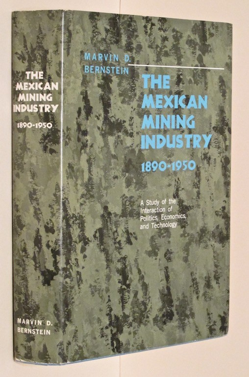 Image for Mexican Mining Industry, 1890-1950: A Study of the Interaction of Politics, Economics, and Technology.