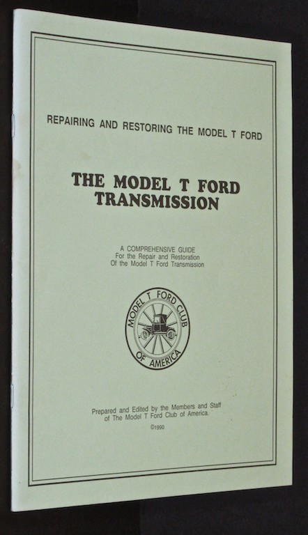 Image for The Model T Ford Transmission: Repairing and Restoring the Model T Ford