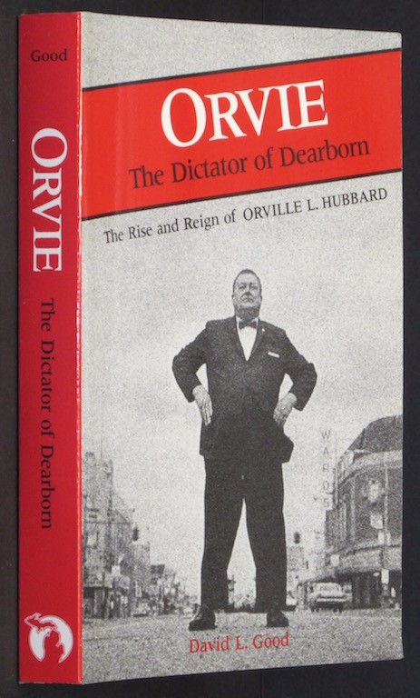 Image for Orvie: The Dictator of Dearborn : The Rise and Reign of Orville L. Hubbard (Great Lakes Books)