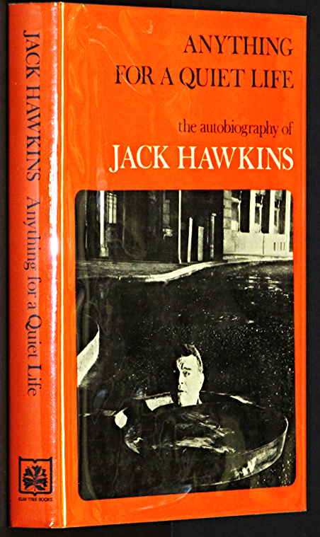 Image for Anything for a quiet life;: The autobiography of Jack Hawkins; by Hawkins, Jack