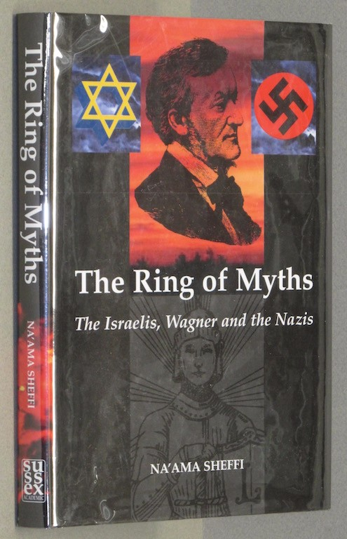 Image for The Ring of Myths: The Israelis, Wagner and the Nazis