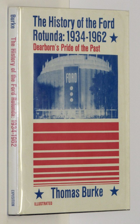 Image for The history of the Ford Rotunda, 1934-1962: Dearborn's pride of the past