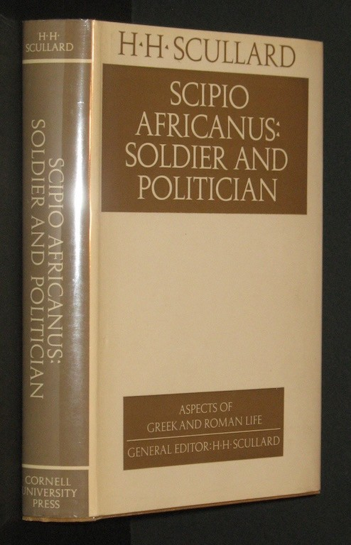 Image for Scipio Africanus : Soldier and Politician (Aspects of Greek and Roman life)