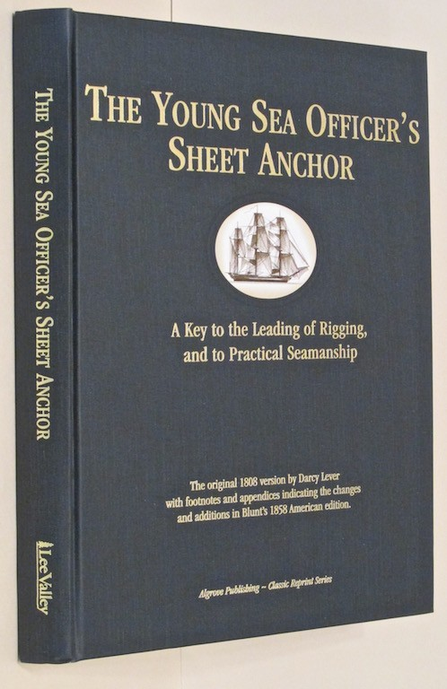 Image for The Young Sea Officer's Sheet Anchor, or a Key to the Leading of Rigging and to Practical Seamanship