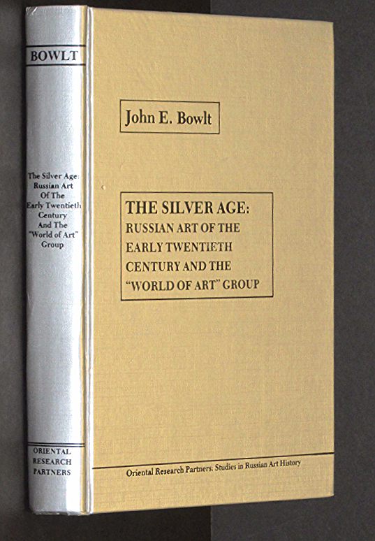 "Image for The silver age, Russian art of the early twentieth century and the ""World of ..."