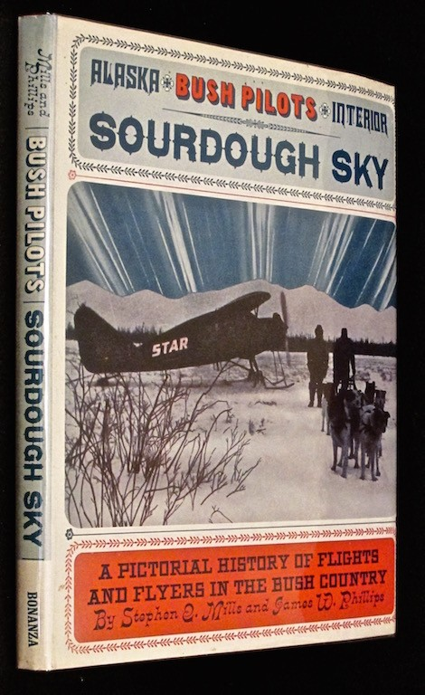 Image for Sourdough sky: A pictorial history of flights and flyers in the bush country