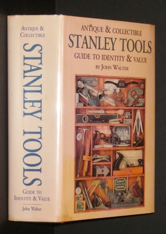 Image for Antique & Collectible Stanley Tools Guide to Identity & Value by John Walter (1996-12-17)