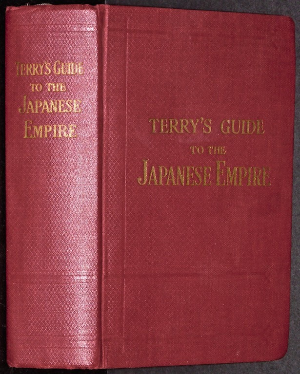 Image for Terry's Guide to the Japanese Empire including Korea and Formosa. With chapters on Manchuria, the Trans-Siberian railway, and the Chief Ocean Routes to Japan. A Guidebook for Travellers.]
