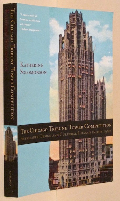 Image for The Chicago Tribune Tower Competition: Skyscraper Design and Cultural Change in the 1920s