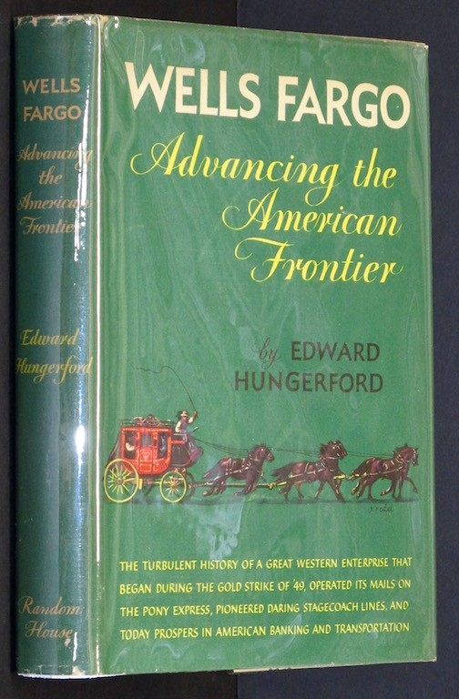 Image for Wells Fargo Advancing the American Frontier (First Printing) [Hardcover] by E...